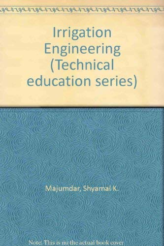 Irrigation Engineering (Technical education series): Majumdar, Shyamal K.