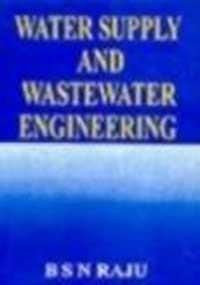Water Supply and Waste Water Engineering: Raju