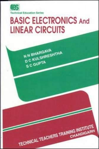 Basic Electronics and Linear Circuits: Bhargava, N.N.; Gupta, S.C.; Kulshreshtha, D.C.