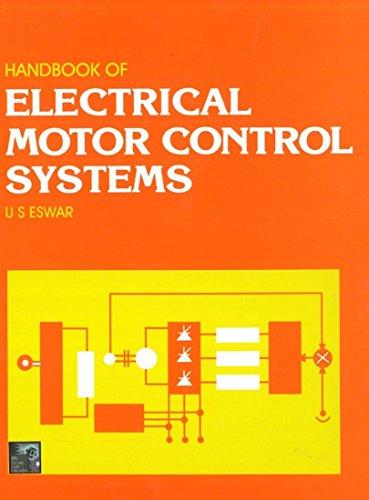 Handbook of Electrical Motor Control Systems: U.S. Eswar