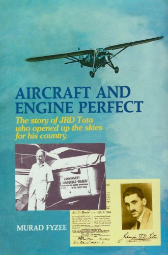 Aircraft and Engine Perfect: The Story of: Fyzee, Murad