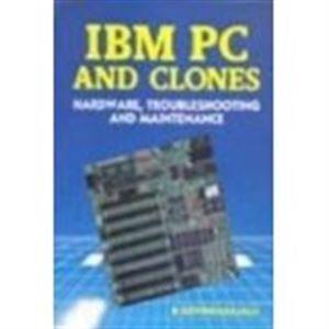 9780074601365: IBM PC and Clones: Hardware and Maintenance