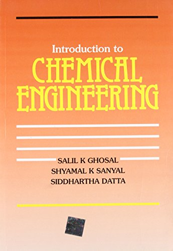 Introduction to Chemical Engineering: Salil Ghosal,Shyamal Sanyal,Siddhartha Datta