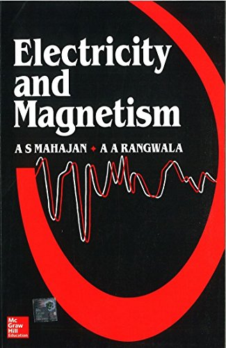 Electricity and Magnetism: A.A. Rangwala,A.S. Mahajan