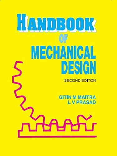 Handbook of Mechanical Design, 2nd Edition: Gitin M. Maitra,