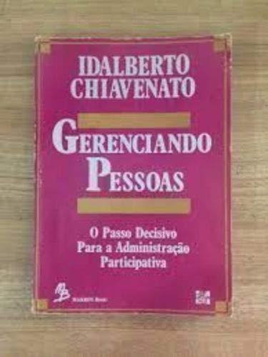 Gerenciado Pessoas: O Passo Decisivo Para a: Idalberto Chiavenato