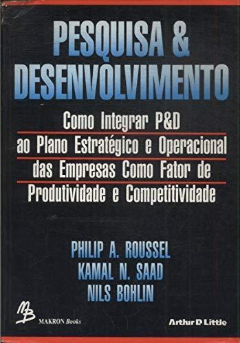 Pesquisa & Desenvolvimento, Como Integrar P&D Ao: Roussel, Philip A.;