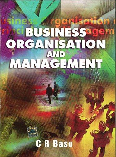 Business Organisation and Management: C. Basu