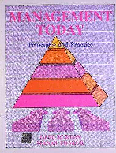 Management Today: Principles and Practice: Gene Burton,Manab Thakur