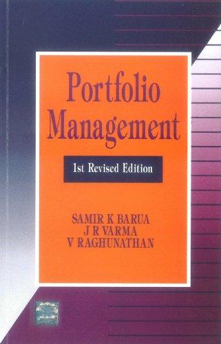 Portfolio Management (Revised Edition): J.R. Verma,Samir K. Barua,V. Raghunathan