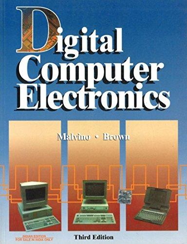 Digital Computer Electronics (Third Edition): Albert Malvino,Jerald Brown