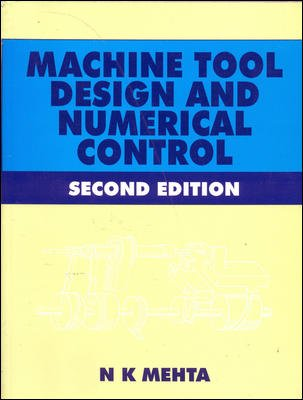 9780074622377: MACHINE TOOL DESIGN & NUMERICAL CONTROL