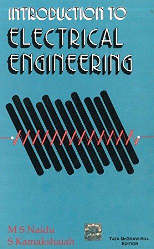 Introduction to Electrical Engineering: M. Naidu,S. Kamakshaiah