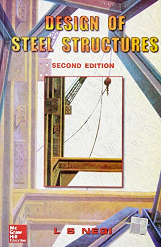 Design of Steel Structures (Second Edition): L.S. Negi