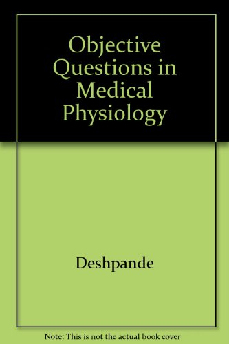 Objective Questions in Medical Physiology: Deshpande