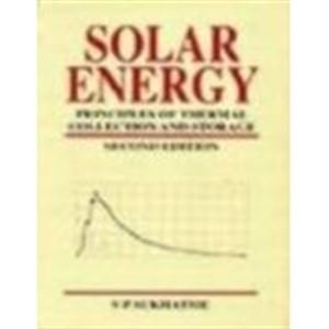 9780074624531: Solar Energy: Principles of Thermal Collection and Storage