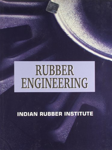Rubber Engineering: Indian Rubber Institute