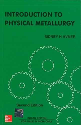 Introduction to Physical Metallurgy, Second Edition: Sidney Avner