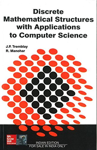 Discrete Mathematical Structure with Applications to Computer Science: Jean-Paul Tremblay,R. ...