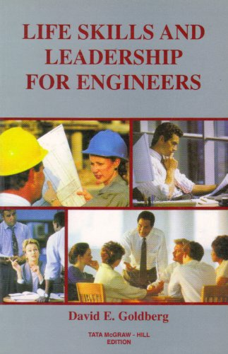 Life Skills and Leadership for Engineers (0074631543) by David E. Goldberg