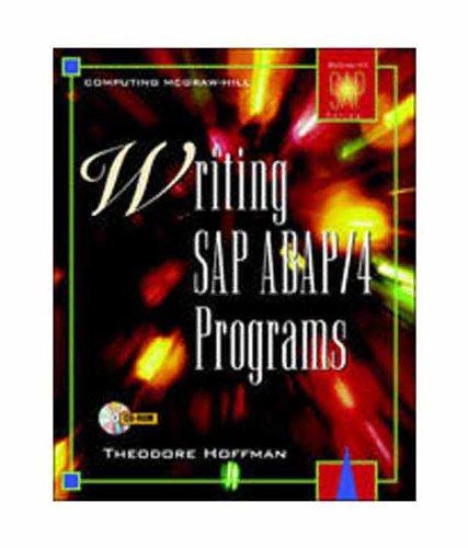 Writing SAP ABAP/4 Programs: Theodore Hoffman