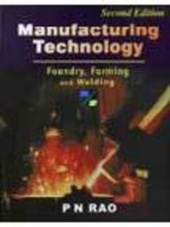 9780074631805: Manufacturing Technology: Foundry, Forming and Welding