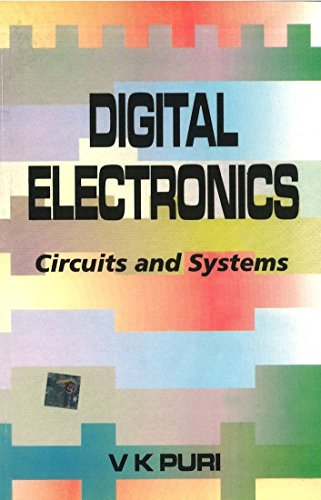 Digital Electronics: Circuits and Systems: V.K. Puri