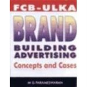 9780074633380: FCB-Ulka brand building advertising: Concepts and cases