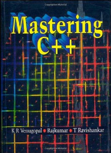 Mastering C++: K.R. Venugopal,Rajkumar,T. Ravishankar