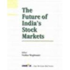 The Future of India's Stock Markets (Invest India--Tata McGraw-Hill Series): Tushar Waghmare