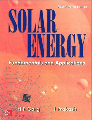 Solar Energy: Fundamentals and Applications, (First Revised Edition): H.P. Garg,J. Prakash