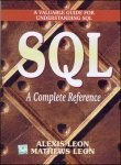 SQL: A Complete Reference (With Diskette): Alexis Leon,Mathews Leon