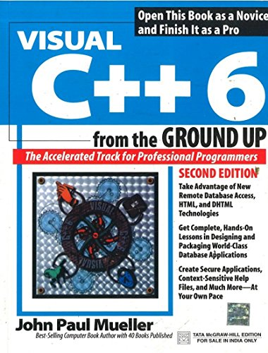 Visual C++ 6 from the Ground Up (Second Edition): John Paul Mueller