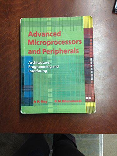 9780074638415: Advanced Microprocessors and Peripherals Architecture, Programming, and Interfacing