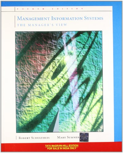 Management Information Systems: The Manager?s View: Mary Sumner,Robert Schultheis