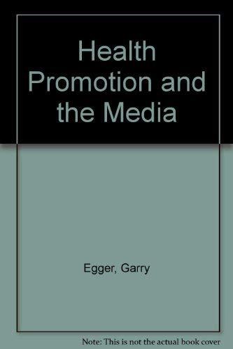 9780074700006: Health and the Media: Principles and Practices for Health Promotion