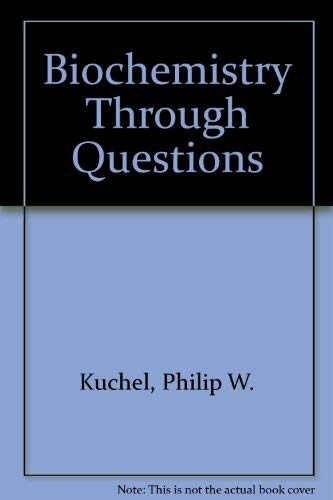 9780074700198: Biochemistry Through Questions: Self Assessment and Review