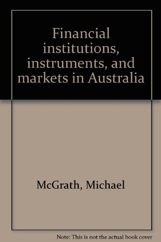 9780074700433: Financial institutions, instruments, and markets in Australia