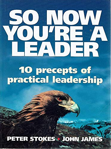 9780074703212: So Now You're a Leader: 10 Precepts of Practical Leadership