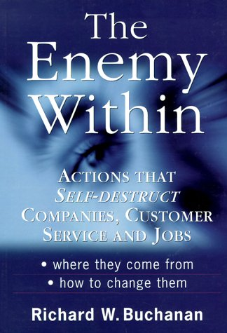 9780074703243: The Enemy Within: Actions That Self-Destruct Companies, Customer Service and Jobs