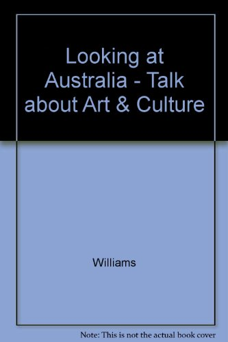9780074703991: Looking at Australia - Talk About Art & Culture