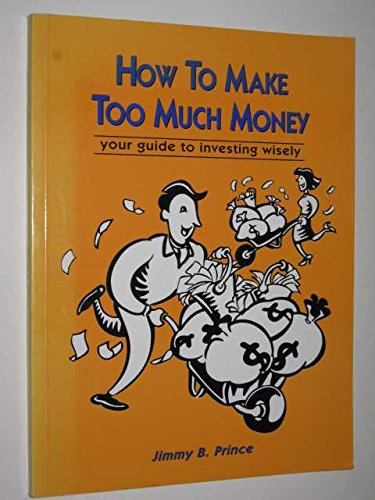 9780074706077: How to Make Too Much Money