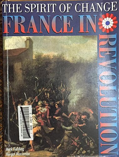 9780074707654: The Spirit of Change: France in Revolution: Years 11-12