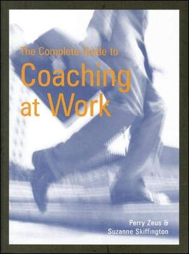 9780074708422: The Complete Guide to Coaching at Work