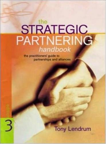 9780074708798: Strategic Partnering Handbook: The Practitioners' Guide to Partnerships and Alliances