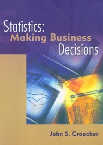9780074710418: Statistics: Making Business Decisions