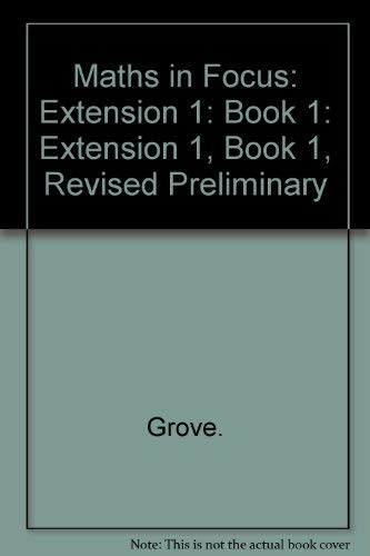 9780074710562: Maths in Focus: Extension 1: Extension 1, Book 1, Revised Preliminary: Book 1
