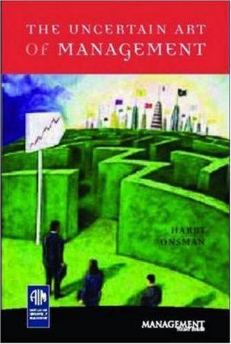 The Uncertain Art of Management (Management Today): Onsman, Harry
