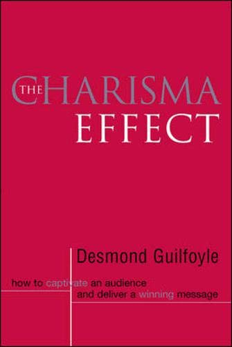 9780074711446: The Charisma Effect: How to Captivate an Audience and Deliver a Winning Message