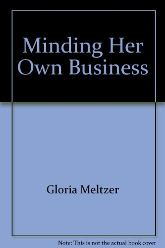 9780074712122: Minding Her Own Business: An Insider's Guide to Some of Australia's Most Successful Small Businesses, and the Women Behind Them